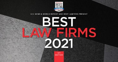 "2021 U.S. News - Best Lawyers ""Best Law Firms"