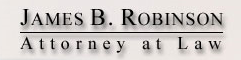 James B. Robinson, Attorney at Law