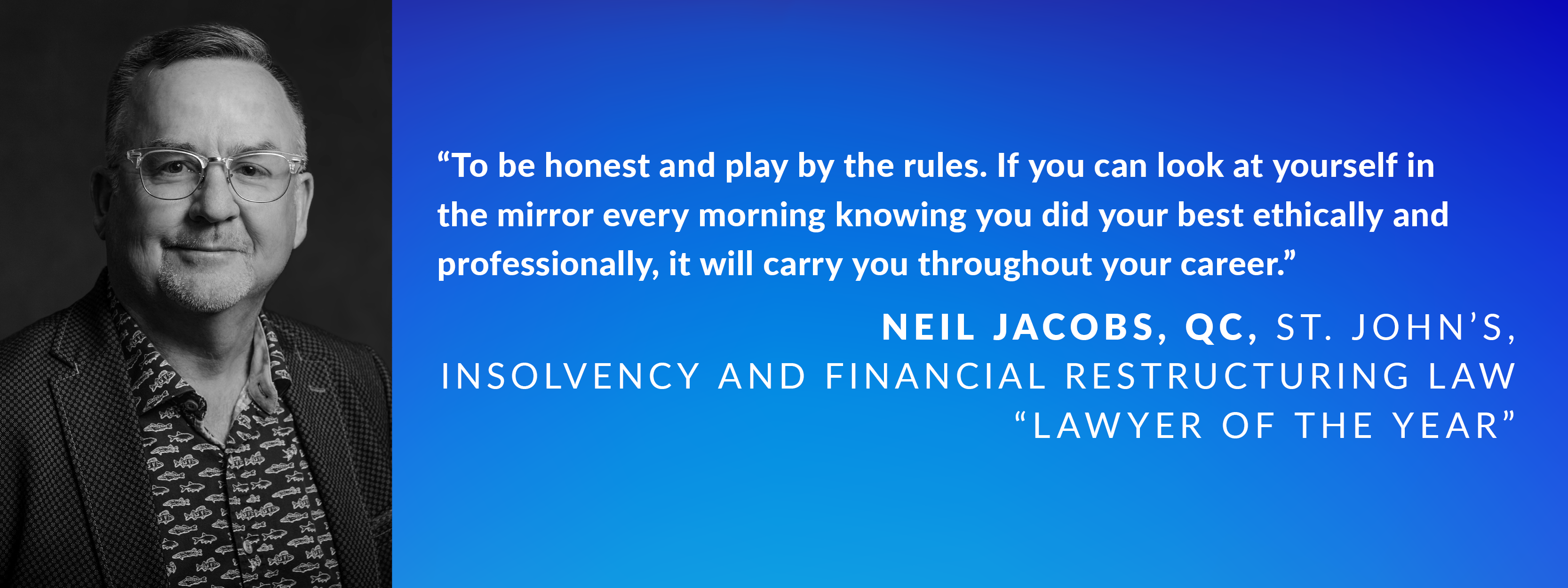 Neil Jacobs, QC, St. John's, Insolvency and Financial Restructuring Law Lawyer of the Year