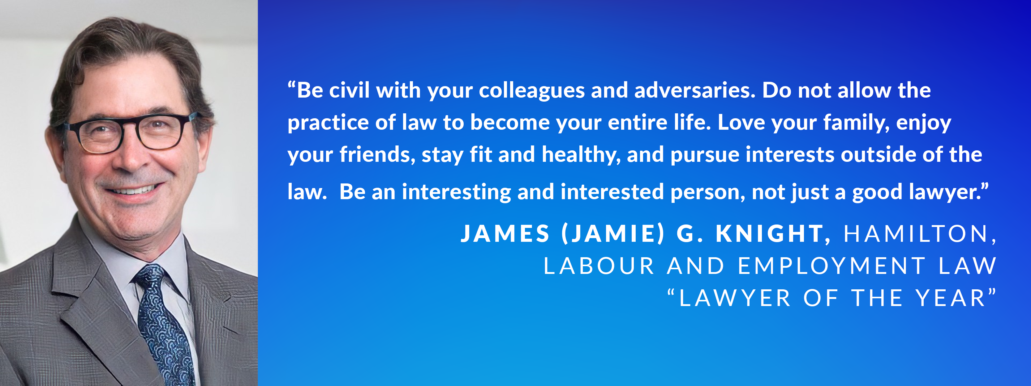 James (Jamie) G. Knight, Hamilton, Labour and Employment Law Lawyer of the Year