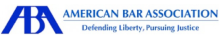 Logo for American Bar Association - Defending Libery, Pursuing Justice