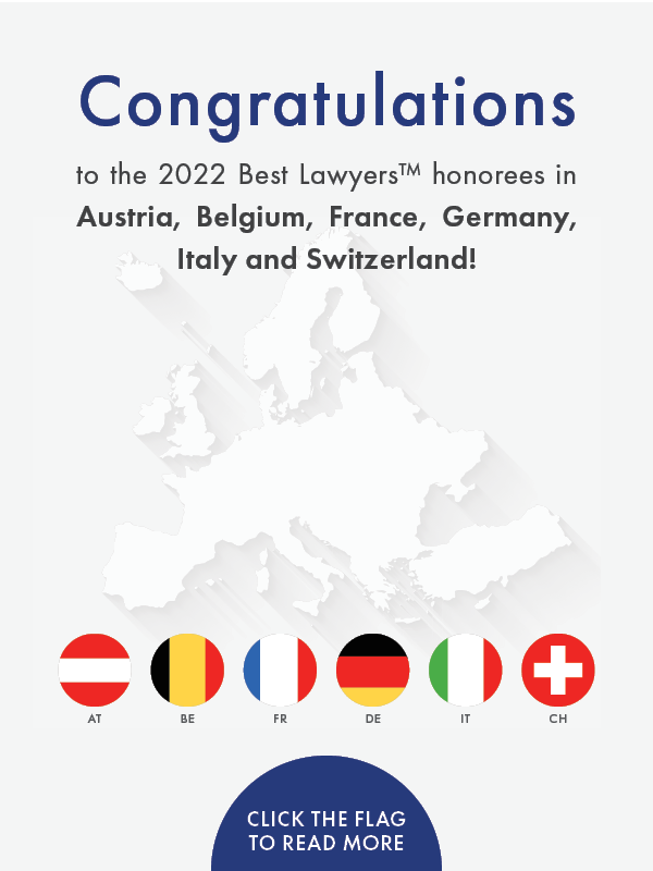 Congratulations to the 2022 Best Lawyers in Austria, Belgium, France, Germany, Italy, and Switzerland